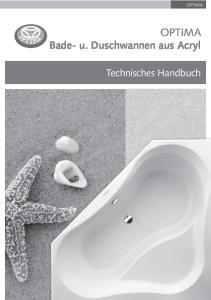 OPTIMA OPTIMA. Bade- u. Duschwannen aus Acryl. Technisches Handbuch