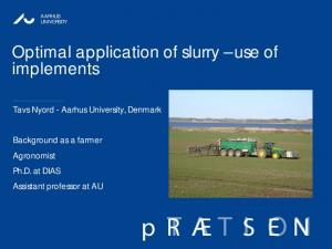 Optimal application of slurry use of implements