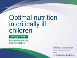 Optimal nutrition in critically ill children