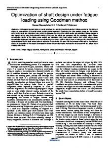 Optimization of shaft design under fatigue loading using Goodman method