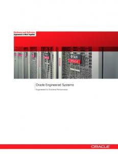 Oracle Engineered Systems. Engineered for Extreme Performance