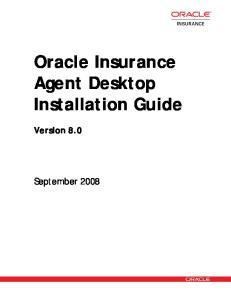 Oracle Insurance Agent Desktop Installation Guide. Version 8.0