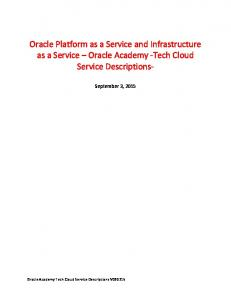 Oracle Platform as a Service and Infrastructure as a Service Oracle Academy -Tech Cloud Service Descriptions-