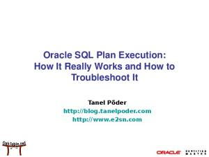 Oracle SQL Plan Execution: How It Really Works and How to Troubleshoot It. Tanel Põder