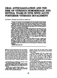ORAL ANTICOAGULATION AND THE RISK OF VITREOUS HEMORRHAGE AND RETINAL TEARS IN EYES WITH ACUTE POSTERIOR VITREOUS DETACHMENT