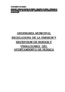 ORDENANZA MUNICIPAL REGULADORA DE LA EMISION Y RECEPCION DE RUIDOS Y VIBRACIONES DEL AYUNTAMIENTO DE HUESCA