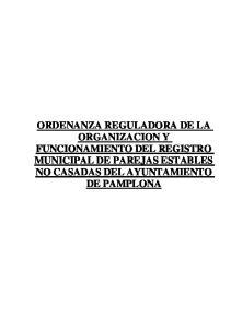 ORDENANZA REGULADORA DE LA ORGANIZACION Y FUNCIONAMIENTO DEL REGISTRO MUNICIPAL DE PAREJAS ESTABLES NO CASADAS DEL AYUNTAMIENTO DE PAMPLONA