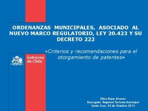 ORDENANZAS MUNICIPALES, ASOCIADO AL NUEVO MARCO REGULATORIO, LEY Y SU DECRETO 222