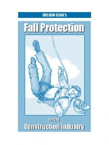 OREGON OSHA s. Fall Protection. for the. Construction Industry