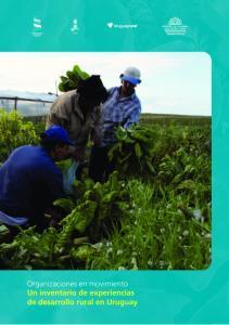 Organizaciones en movimiento Un inventario de experiencias de desarrollo rural en Uruguay