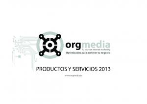 orgmedia PRODUCTOS Y SERVICIOS Tu socio en internet marketing Optimizados para acelerar tu negocio