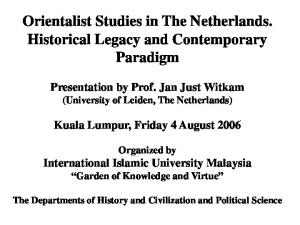 Orientalist Studies in The Netherlands. Historical Legacy and Contemporary Paradigm