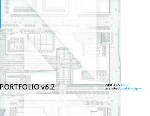 ORTFOLIO v6.2. ANGELA NGO architectural designer