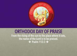 ORTHODOX DAY OF PRAISE. From the rising of the sun to the place where it sets, the name of the Lord is to be praised. Psalm 113:3