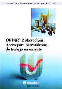 ORVAR 2 Microdized Acero para herramientas de trabajo en caliente
