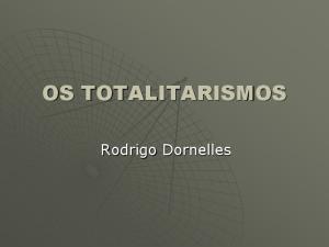 OS TOTALITARISMOS. Rodrigo Dornelles
