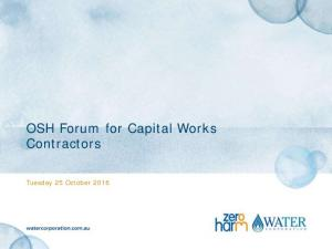 OSH Forum for Capital Works Contractors. Tuesday 25 October 2016