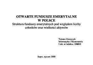OTWARTE FUNDUSZE EMERYTALNE W POLSCE Struktura funduszy emerytalnych pod względem liczby członków oraz wielkości aktywów