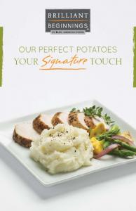 OUR PERFECT POTATOES. YOUR Signature TOUCH