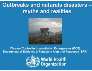 Outbreaks and naturals disasters myths and realities