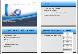 Outline. 6 Phases Classical Life-Cycle Model. Software Development in Theory Principle of Software Development