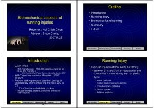 Outline. Biomechanical aspects of running injuries. Running Injury. Introduction. Running Injury Biomechanics of running