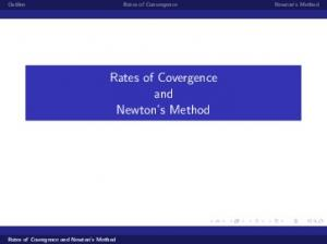 Outline Rates of Convergence Newton s Method. Rates of Covergence and Newton s Method