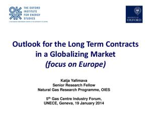 Outlook for the Long Term Contracts in a Globalizing Market (focus on Europe)