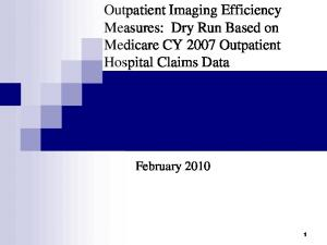 Outpatient Imaging Efficiency Measures: Dry Run Based on Medicare CY 2007 Outpatient Hospital Claims Data February