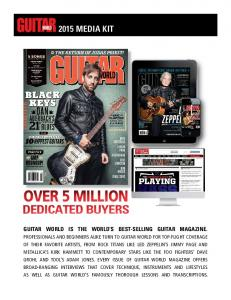 OVER 5 MILLION DEDICATED BUYERS 2015 MEDIA KIT GUITAR WORLD IS THE WORLD S BEST-SELLING GUITAR MAGAZINE