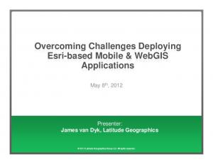 Overcoming Challenges Deploying Esri-based Mobile & WebGIS Applications
