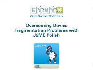 Overcoming Device Fragmentation Problems with J2ME Polish
