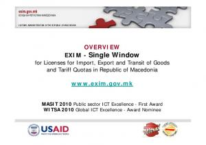 OVERVIEW EXIM - Single Window for Licenses for Import, Export and Transit of Goods and Tariff Quotas in Republic of Macedonia
