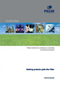 overview Nothing protects quite like Piller Power solutions to protect your business and the environment