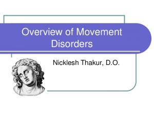 Overview of Movement Disorders. Nicklesh Thakur, D.O