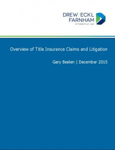 Overview of Title Insurance Claims and Litigation. Gary Beelen December 2015