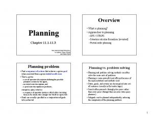 Overview. Planning problem. Chapter Planning vs. problem solving. What is planning? Approaches to planning