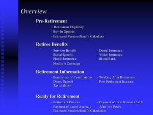Overview. Pre-Retirement - Retirement Eligibility - Buy-In Options - Estimated Pension Benefit Calculator. Retiree Benefits. Retirement Information
