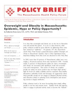 Overweight and Obesity in Massachusetts: Epidemic, Hype or Policy Opportunity?