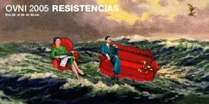 OVNI 2005 RESISTENCIAS. Del 25 al 30 de Enero