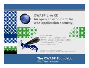 OWASP Live CD: An open environment for web application security. The OWASP Foundation