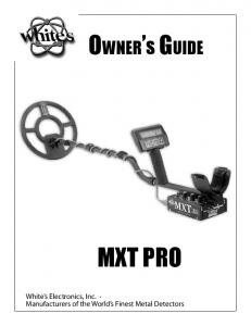 Owner s Guide MXT PRO. White s Electronics, Inc. - Manufacturers of the World s Finest Metal Detectors
