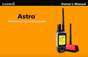 Owner s Manual. Astro GPS-enabled dog tracking system
