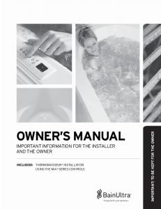 OWNER S MANUAL IMPORTANT INFORMATION FOR THE INSTALLER AND THE OWNER IMPORTANT: TO BE KEPT FOR THE OWNER
