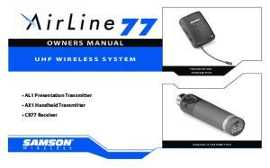 OWNERS MANUAL. AL1 Presentation Transmitter AX1 Handheld Transmitter CR77 Receiver PRESENTATION TRANSMIT TER HANDHELD TRANSMITTER