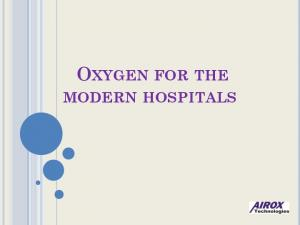OXYGEN FOR THE MODERN HOSPITALS