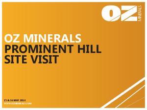 OZ MINERALS PROMINENT HILL SITE VISIT