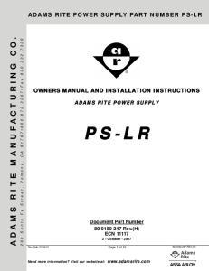 P S -L R ADAMS RITE MANUFACTURING CO. ADAMS RITE POWER SUPPLY PART NUMBER PS-LR ADAMS RITE POWER SUPPLY