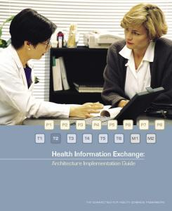 P1 P2 P3 P4 P5 P6 P7 P8 T1 T2 T3 T4 T5 T6. Health Information Exchange: Architecture Implementation Guide THE CONNECTING FOR HEALTH COMMON FRAMEWORK