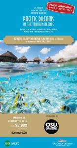 PACIFIC DREAMS OF THE TAHITIAN ISLANDS $2,000 EARLY BOOKING SAVINGS PER STATEROOM JANUARY 25 FEBRUARY 4,